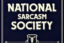 (inter)National Sarcasm Society / Like we need your support / by J. Rabbitt