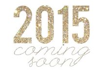 2015: The Year Ahead / Trends and general fabulousness for the coming year.....