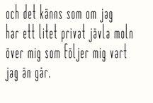 Melankoli på svenska / Sånt som gör ont, med vackra ord.