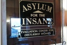 Insane Asylums, Sanitariums and the people within