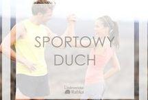 Sportowy duch / Sport to zdrowie, a przecież zdrowie jest dla nas najważniejsze!