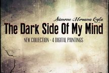 THE DARK SIDE OF MY MIND (2014) / THE DARK SIDE OF MY MIND (2014) Collection of 4 Digital Paintings © 2014 - Simone Morana Cyla