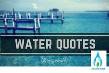 Water Quotes / Inspiring quotes about water