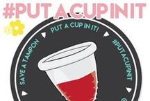 Menstrual Cups / All you ever wanted to know about putting a cup in it. / by Put A Cup In It