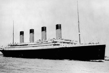 Titanic / Even after 100 years, she is still fascinating. / by Elizabeth Hamilton