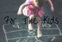 F O R_T H E_K I D S / Ideas for the little ones in your life