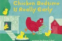 Chicken Bedtime is Really Early / All things in the categories of literature, bedtime and/or chickens.