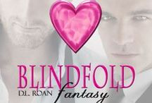 Blindfold Fantasy by D.L. Roan / A Novel Menage Coming Soon