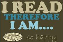 For the Love of Reading / I read, therefore I am.