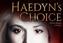 HAEDYN'S CHOICE / A demon with a plan. A servant with her own destiny. There's always a choice.   As the last Unnamed, Haedyn has one choice if she wants to survive - serve the demon Azazel. Now she's his personal assassin. And it's eating away at her soul.   Haedyn's Choice is Book 1 of The Haedyn Chronicles. If you like your urban fantasy filled with twists and turns, lots of magic and a touch of romance, then you'll love Haedyn's Choice!