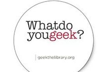 Geek the Library / The library can help everyone explore the things they geek. Get your geek on!