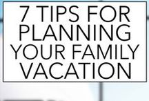 Family Travel Tips / Family travel tips and ideas for how to make your next family vacation a success.