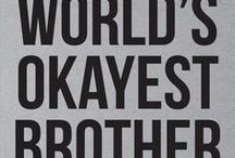 world's okayest brother / dedicated to my big brother