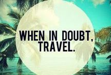 Wanderlust / A collection of travel quotes to whet your appetite to trek the globe
