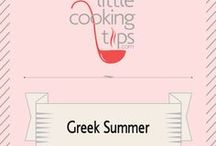 Little Cooking Tips - Greek Summer / These are the recipes we often cook during the summer. The recipes we grew up with and still cherish today.  Greek summer comfort food.
