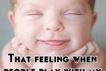 Humor...Babies / by Bonnie Parsons