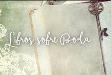 Libros de Boda / Los libros que te pueden ayudar sobre tu boda