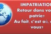 EXPATRIATION / IMPATRIATION / A propos de l'impatriation : rentrer dans son pays aprés des années. Back to home country after so many years!