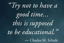 Notable Quotes / Insightful and inspirational quotes about education, life and faith.