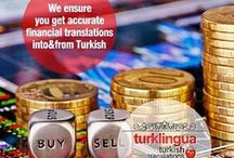 Financial Translation to Turkish   Financial Translation from Turkish / Who regards highly who ranks second? Turklingua Turkish Language Translation Services Agency (http://www.turklingua.com), top Turkish language translation provider for the financial industry.