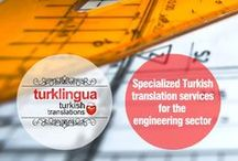 Engineering Translation to Turkish   Engineering Translation from Turkish / Turklingua Turkish Language Translation Services Agency (http://www.turklingua.com), is a leading-edge brand for Turkish engineering translations around the world and a reputable translation market connoisseur touching on the Turkish language.