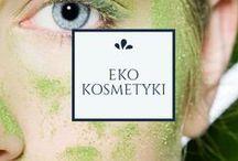 Eko kosmetyki/ Natural cosmetics for eco-lovers! / Najlepsze ekologiczne kosmetyki dla miłośników naturalnej pielęgnacji.