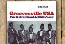 GROOVESVILLE USA BOOK / Keith Rylatt's book Groovesville USA: The Detroit Soul & R&B Index. Published by Stuart Russell author of The In Crowd.