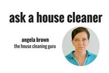 Ask a House Cleaner / Angela Brown (The House Cleaning Guru) a successful house cleaner of 25 years answers all your house cleaning, organization, and questions. AskaHouseCleaner.com