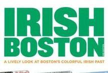 Irish Boston History  / Interesting episodes in Boston Irish history, from 1700s to the present time.
