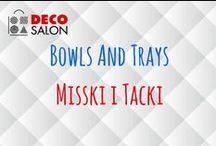 Misski i tacki/ Bowls and trays in DECOSALON