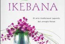 Ikebana / El arte japonés de los arreglos florales