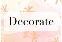 Decorate  / by ArrayofStyle