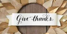 Give Thanks / Thanksgiving entertaining and decorating ideas