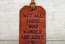 Not all who wander... / are lost.