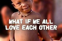 ♥LOVE ALL CHILDREN AROUND THE WORLD♥ / by *~*Amanda Latuske*~*