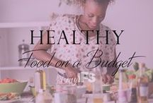 Healthy Food on a Budget / Learn about healthy ways to feed your family in a cost effective way! Shopping tips, money saving opportunities, recipes and more!