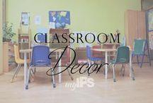 Classroom Decor / Classroom Decoration and Organizational Tips