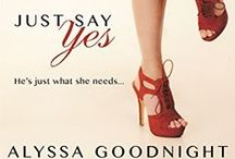 Just Say Yes / Images for my next novel, which is a spunky, funny, grab-life-by-the-horns romp set in Austin, Texas.  Coming August 24, from Entangled Publishing.