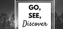 Go, See, Discover... / Travel inspiration