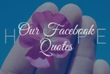Our Facebook Quotes / Quotes from our Facebook Community
