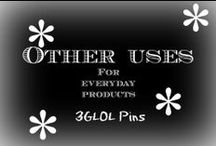 Other uses for everyday products / Who would have known some products can be used for other things than what they're sold for.  Check em out.