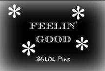 Feelin' Good / Making yourself feel good is healthy for you!