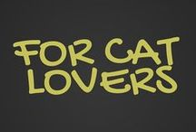 For Cat Lovers / Cat lovers