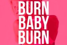 Burn Baby Burn / Firm fitness how to's & tutorials to give a try