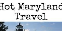 Hot Maryland Travel / Everything hot you need to know for traveling to Maryland.  Articles include city guides, travel tips, travel with kids, hotel reviews and much more. #Maryland #FamilyTravel