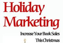 Holiday Marketing / Pins about how to market your book and increase your sales during the holidays.