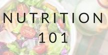 Nutrition 101 / These are a collection of basic must know nutrition hacks to ensure that you're feeling great and at your peak everyday!