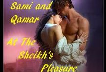 At the Sheikh's Pleasure - Qamar and Sami / Qamar's brother turns up with a slip of a girl claiming to be their half sister. Seeing a scam he plans to expose her for the fraud she is - problem. She isn't claiming any such thing. Just hunting for the truth that could destroy his family and she had to be stopped at all cost - even if it meant marrying her.
