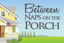 BETWEEN NAPS ON THE PORCH / Love Everything!! / by MaryAnne Rether