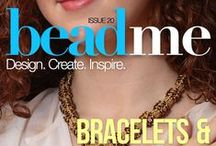 Bead Me Issue 20 / Make yourself some fabulous wrist bling with Bead Me Issue 20! We've got peyote, chain mail, Tila beads, and looming. Plus, read about three innovative jewelry artists who are each making their own impacts on the industry. Don't miss it! / by Bead Me Magazine